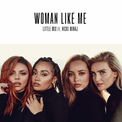 Little Mix – Woman Like Me (feat. Nicki Minaj) (CDQ)