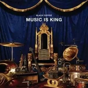 EP: Black Coffee Music Is King [Zip File]