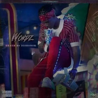 EP: Wordz – Death B4 Dishonor (Zip file)
