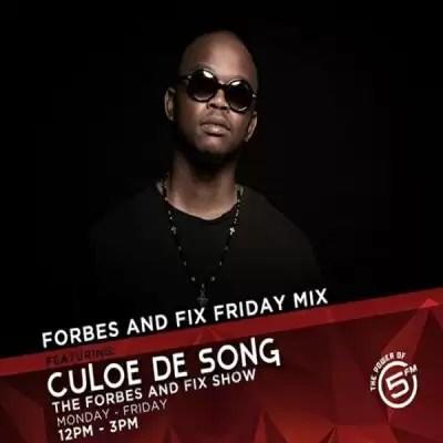 Culoe De Song - Forbes & Fix Friday Mix