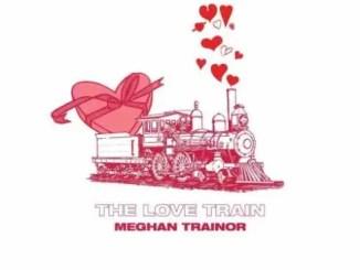EP: Meghan Trainor – THE LOVE TRAIN (Zip File)