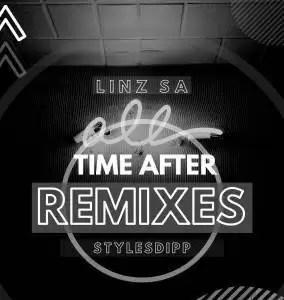 Linz SA & Stylesdipp – Time After Remixes (Part 2)