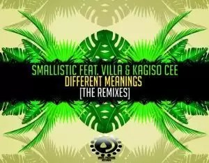Smallistic, Villa & Kagiso Cee – Different Meanings (104 BPM's Interpretation) 11th May 2019