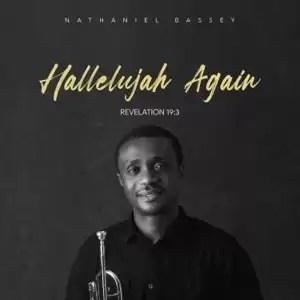 Nathaniel Bassey Hallelujah Again Revelation 19:3 Album