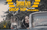 (Video) Serena Kern – Drop Top ft. Ms Banks @Serena_Kern @MsBanks94