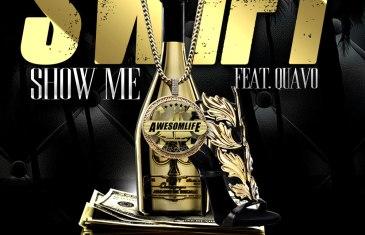 (Audio) Swift – Show Me Ft. Quavo @Youngswift @QuavoStuntin