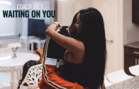 (Video) Coach Joey – Waiting On You @josephmcfashion