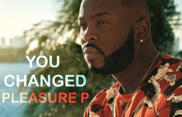 (Audio) PLEASURE P – YOU CHANGED @Marcus_cooper