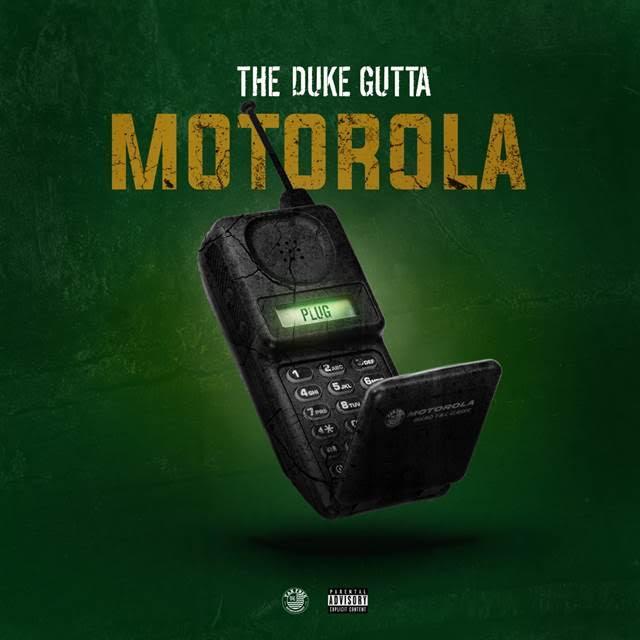 The Duke Gutta Drops New Single MOTOROLA | @TheDukeTFE