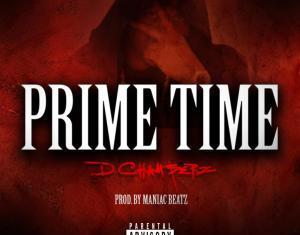 (Audio) DChamberz – Prime Time @dchamberzciw
