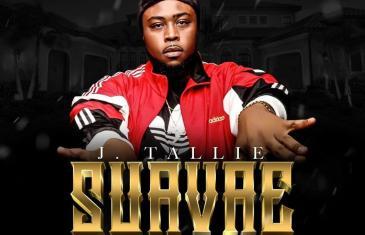 "(Album) J. Tallie – ""Suavae"" @JTallieGME"