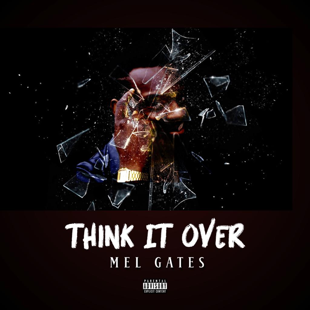 [Single] Mel Gates – Think It Over | @tharealgates