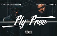 (Video) Champagne Duane – Fly Free ft Brookfield Duece @ChampagneDuane @BrookfieldDuece
