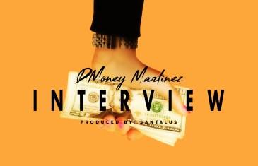 """(Audio) Dmoney Martinez – """"Interview"""" @DMoneyMartinez"""