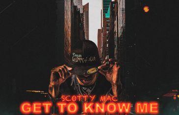 Scotty Mac – Get To Know Me (S-C-O- Double T-Y Mac) Single