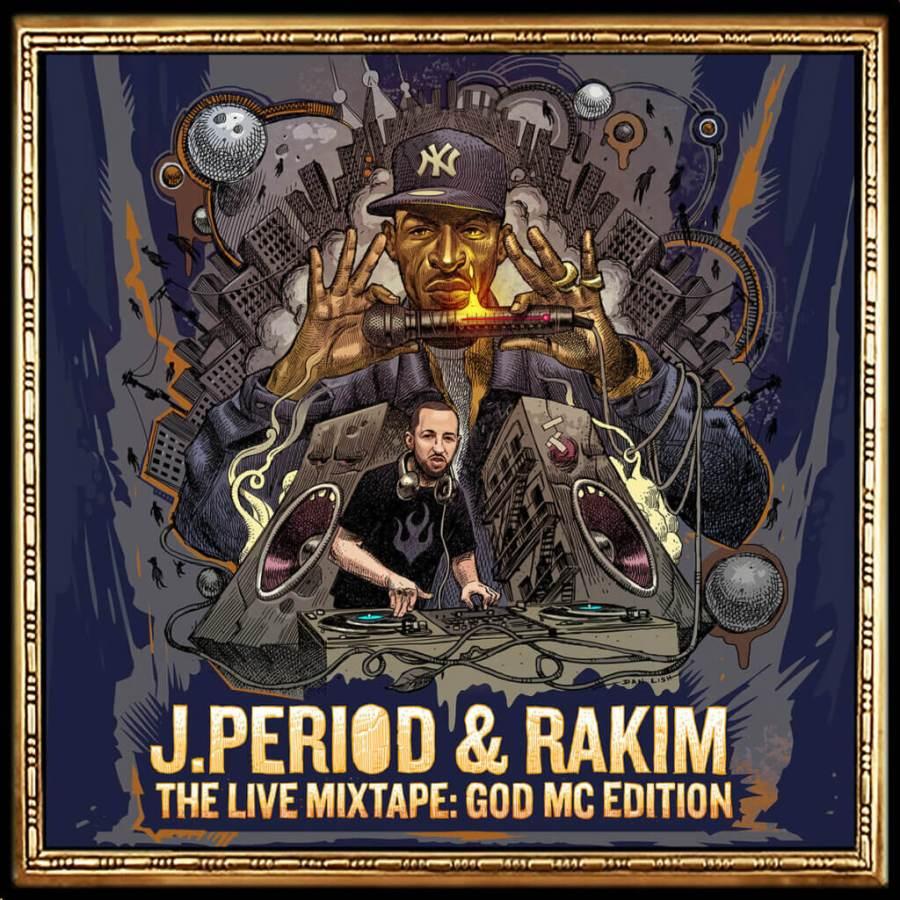 Rakim & J.PERIOD Present The Live Mixtape: God MC Edition