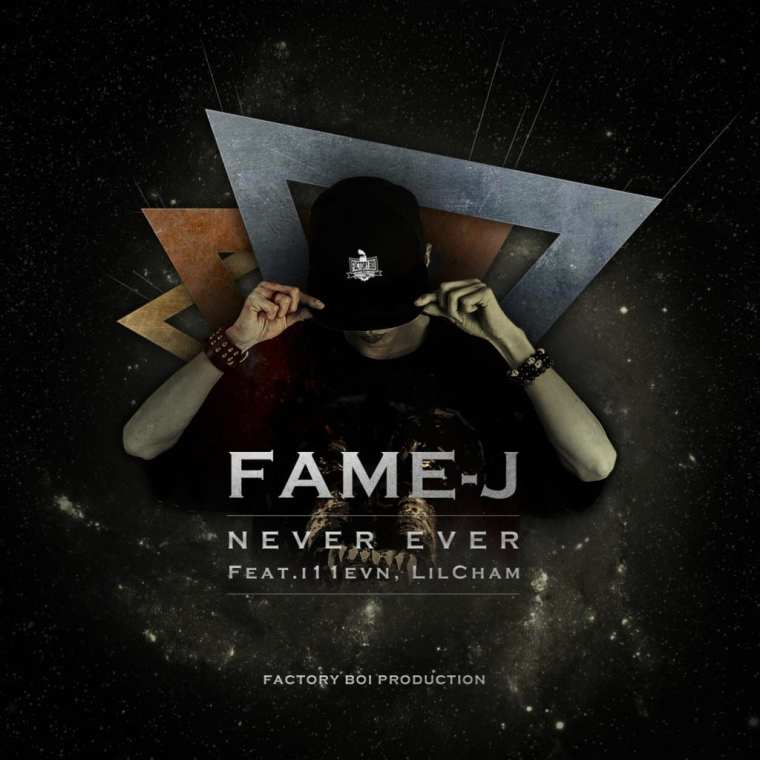 Fame-J - Never Ever (Feat. i11evn, Lil Cham) cover
