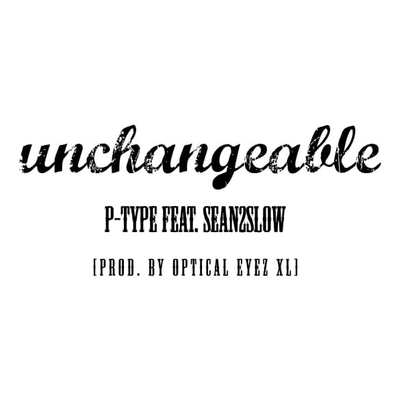 P-Type - Unchangeable (Feat. Sean2slow) cover