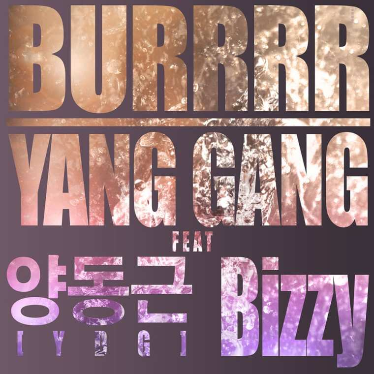 Yang Gang - BURRRR (Feat. YDG, Bizzy) cover