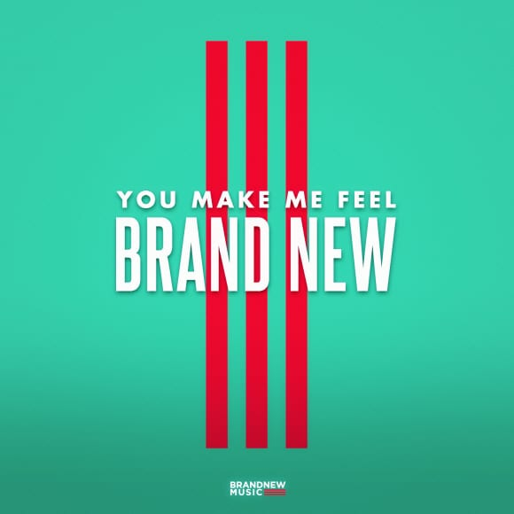 Brand New Music - You Make Me Feel Brand New cover