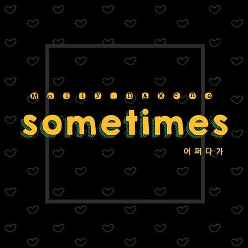 Molly.D & Xena - sometimes 어쩌다가 (cover)