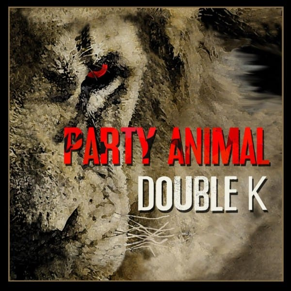 Double K - Party Animal (cover)