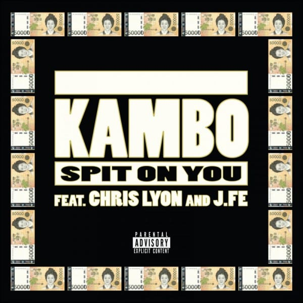 Kambo - Spit On You (Feat. Chris Lyon and J.Fe) cover