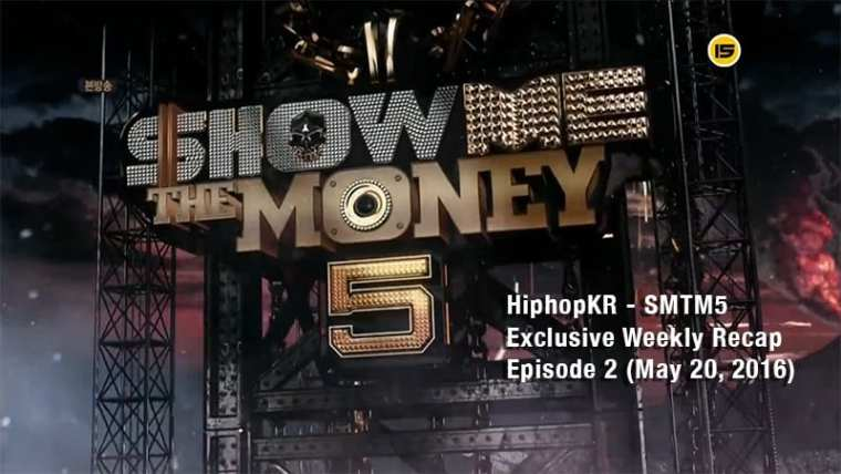 HiphopKR - SMTM5 Exclusive Weekly Recap Episode 2 (May 20, 2016)