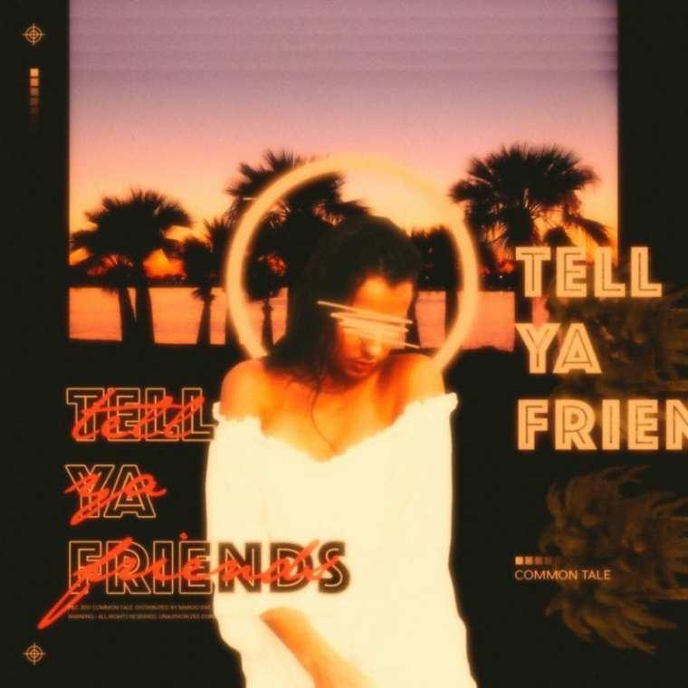 Common Tale - Tell Ya Friends (album cover)