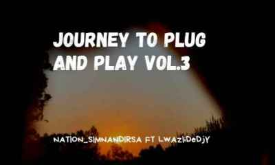 Journey To Plug And Play Vol.3 fakaza2018.com fakaza 2020 1 - DJ Nation Sim'nandi & Lwaziidedjy – Journey To Plug & Play Vol.3
