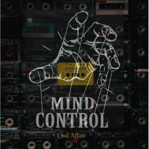 Cool Affair – Mind Control Hiphopza - EP: Cool Affair – Mind Control