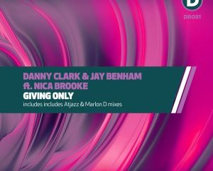 Danny Clark Jay Benham Nica Brooke – Giving Only Atjazz Mix Hiphopza - EP: Danny Clark, Jay Benham, Nica Brooke – Giving Only (Atjazz Mix)