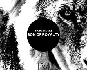 Nubz MusiQ – Son Of Royalty Hiphopza - EP: Nubz MusiQ – Son Of Royalty