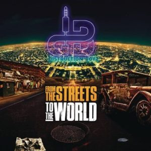 Distruction Boyz From the Streets to the World Album Download Hip Hop More 10 300x300 - Distruction Boyz ft Zhao – Feelings