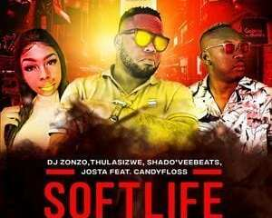 DJ Zonzo – Soft Life Ft. Thulasizwe Shadoveebeats Josta CandyFloss mp3 download zamusic Hip Hop More - DJ Zonzo – Soft Life Ft. Thulasizwe, Shado'veebeats, Josta & CandyFloss