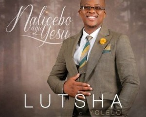 Download Lutsha Yolelo Nalicebo NguYesu Album Zip mp3 download zamusic Hip Hop More 11 - Lutsha Yolelo – Amen Zion