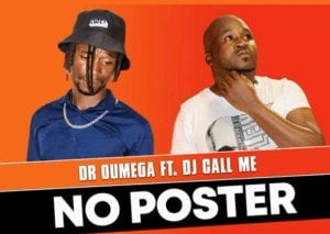 Dr Oumega Vision – No Poster Feat. DJ Call Me mp3 download zamusic Hip Hop More - Dr Oumega Vision – No Poster Feat. DJ Call Me