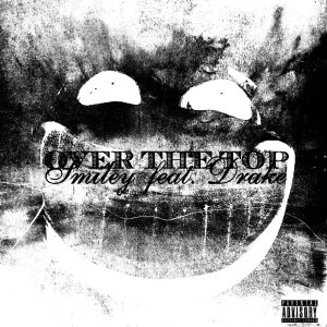 Smiley Ft. Drake Tay Keith Over The Top Hip Hop More 300x300 - Smiley – Over The Top Ft. Drake
