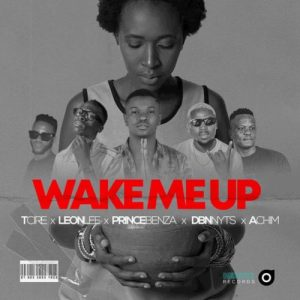 Tcire Achim Prince Benza Leon Lee Dbn Nyts Wake Me Up mp3 image Hip Hop More 300x300 - Tcire, Achim, Prince Benza, Leon Lee & Dbn Nyts – Wake Me Up