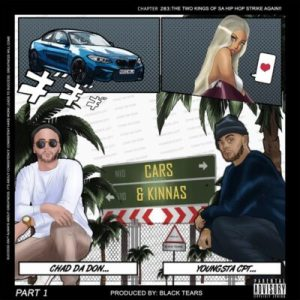 Chad Da Don ft YoungstaCPT Cars Kinnas scaled Hip Hop More 300x300 - Chad Da Don ft YoungstaCPT – Cars & Kinnas