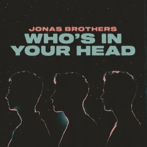 Jonas Brothers Whos In Your Head Hip Hop More 300x300 - Jonas Brothers – Who's In Your Head