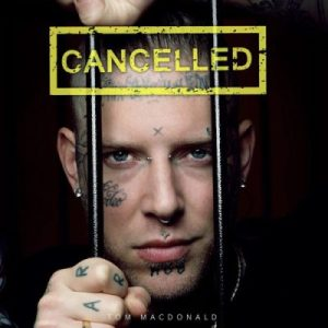 Tom MacDonald Cancelled scaled Hip Hop More 300x300 - Tom MacDonald – Cancelled