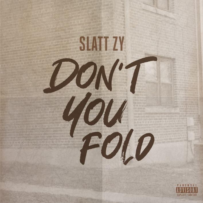"Slatt Zy Drops Anthemic New Single With ""Don't You Fold"""