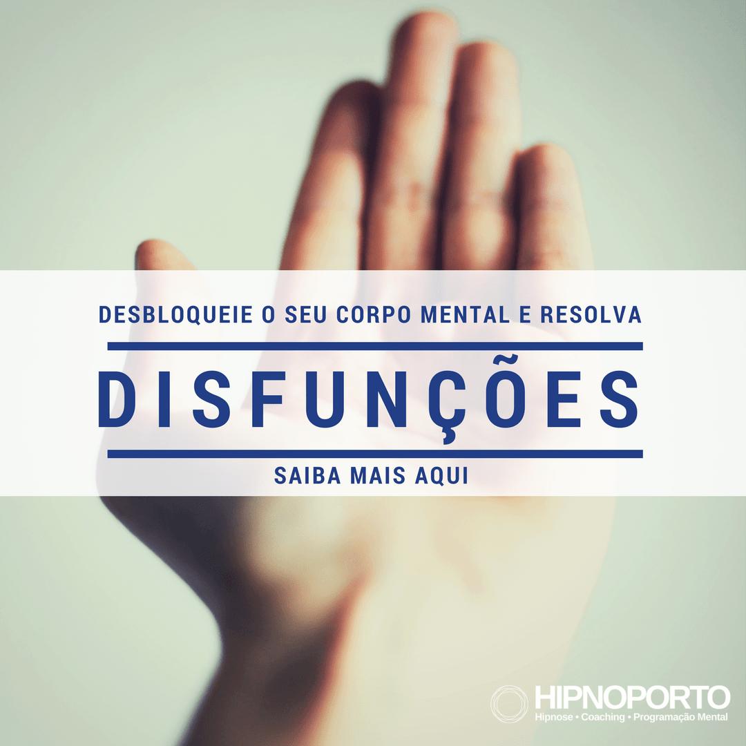 disfunções Hipnose Coaching Programação Mental no Porto - Tratamentos de Hipnoterapia HIPNOPORTO