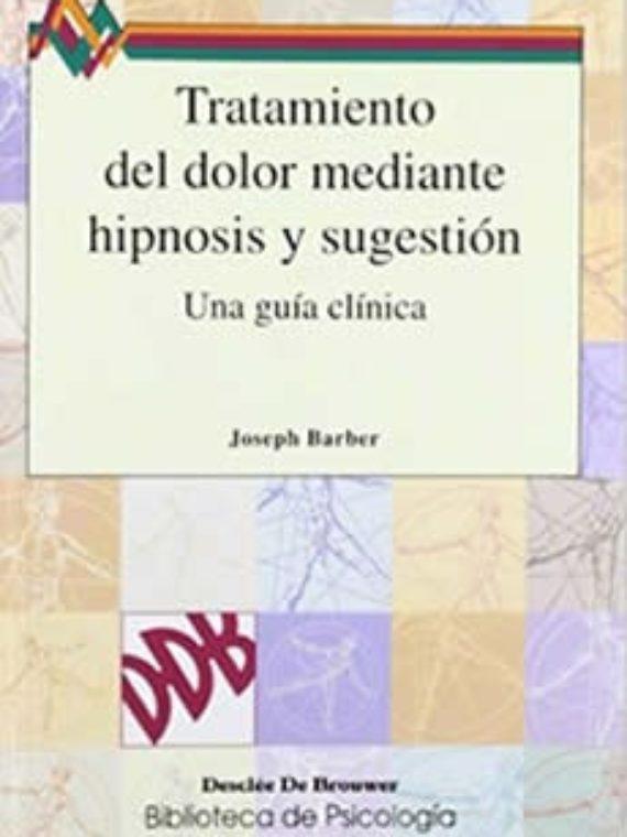 libro tratamiento del dolor mediante hipnosis y sugestión