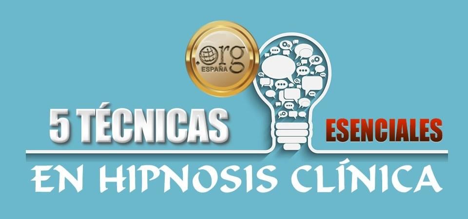 cinco-tecnicas-esenciales-en-hipnosis-clinica