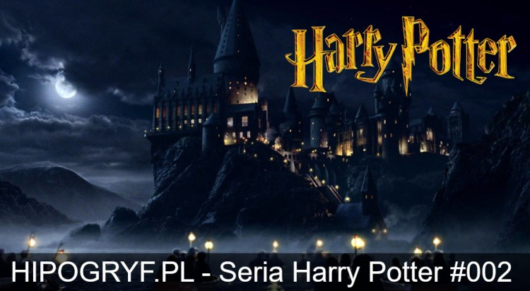 Blog Hipogryf.pl Seria Harry Potter 002