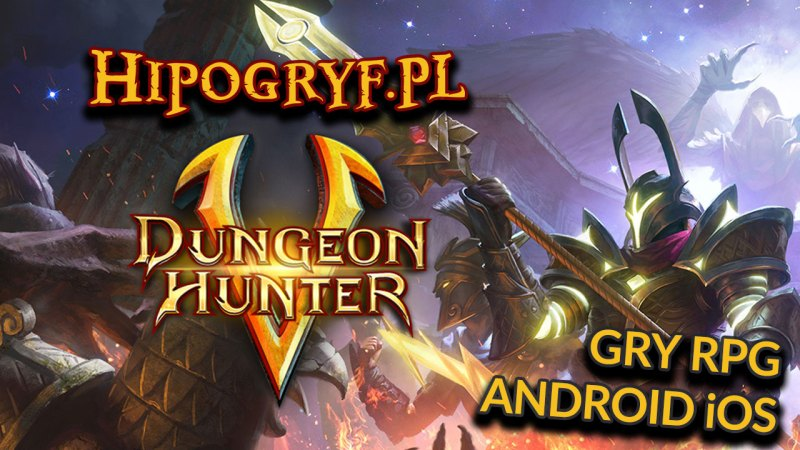 Gry RPG Android iOS Dungeon Hunter 5
