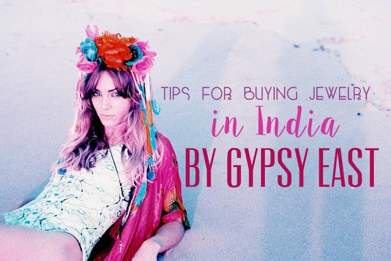 Gypsy East's Tips for Buying Jewelry in India