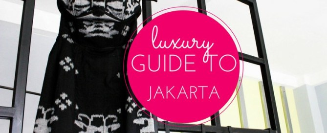 luxury guide to jakarta indonesia